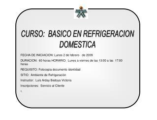 CURSO:  BASICO EN REFRIGERACION DOMESTICA