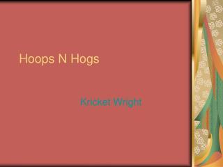 Hoops N Hogs