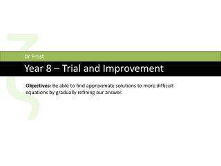 Year 8 – Trial and Improvement