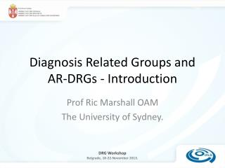 Diagnosis Related Groups and AR-DRGs - Introduction