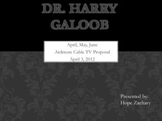 Dr. Harry  Galoob