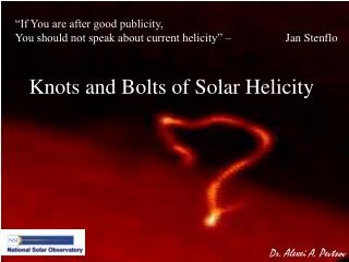 Knots and Bolts of Solar Helicity
