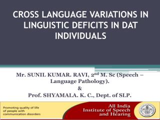CROSS LANGUAGE VARIATIONS IN LINGUISTIC DEFICITS IN DAT INDIVIDUALS