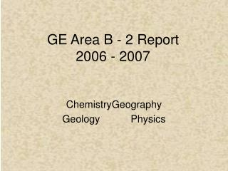 GE Area B - 2 Report 2006 - 2007