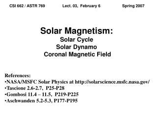 Solar Magnetism: Solar Cycle Solar Dynamo  Coronal Magnetic Field