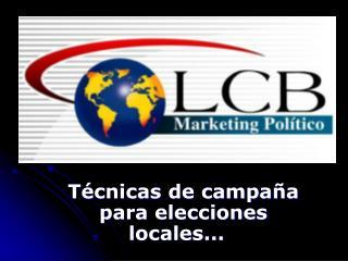 T cnicas de campa a para elecciones locales...