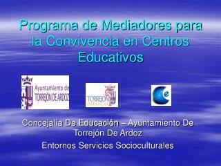 Programa de Mediadores para la Convivencia en Centros Educativos