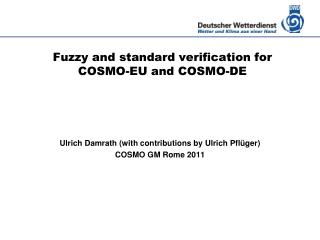 Fuzzy and standard verification for  COSMO-EU and COSMO-DE
