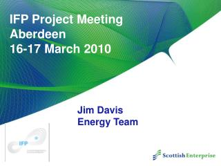 IFP Project Meeting Aberdeen 16-17 March 2010