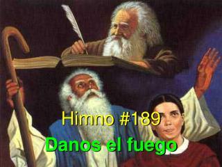 Himno #189 Danos el fuego