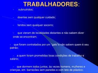 TRABALHADORES :