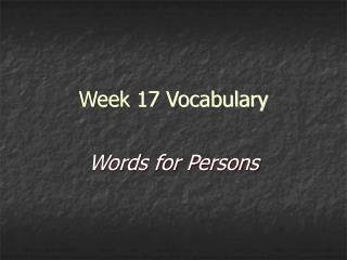 Week 17 Vocabulary