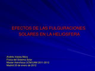 EFECTOS DE LAS FULGURACIONES  SOLARES EN LA HELIOSFERA