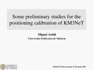 Some preliminary studies for the positioning calibration of KM3NeT