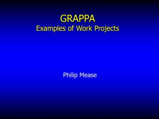GRAPPA Examples of Work Projects