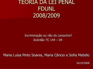 TEORIA DA LEI PENAL FDUNL 2008/2009