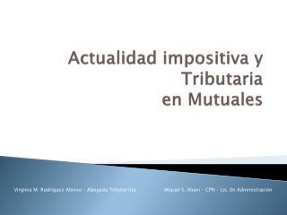 Actualidad impositiva y Tributaria  en Mutuales