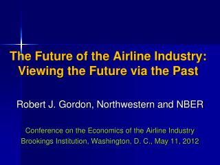 The Future of the  Airline Industry:  Viewing the Future via the Past