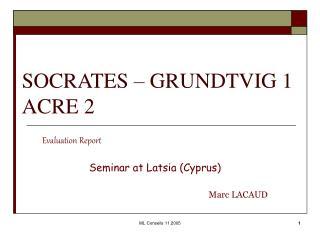 SOCRATES � GRUNDTVIG 1 ACRE 2