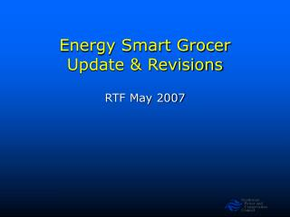 Energy Smart Grocer Update & Revisions