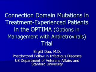 Birgitt Dau, M.D. Postdoctoral Fellow in Infectious Diseases