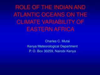 ROLE OF THE INDIAN AND ATLANTIC OCEANS ON THE CLIMATE VARIABILITY OF EASTERN AFRICA