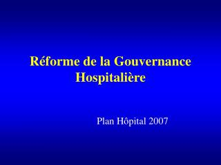Réforme de la Gouvernance Hospitalière