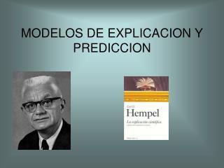MODELOS DE EXPLICACION Y PREDICCION