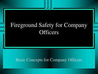 Fireground Safety for Company Officers