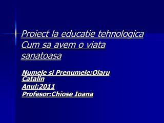 Proiect la educatie tehnologica Cum sa avem o viata sanatoasa