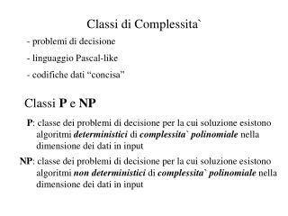 Classi di Complessita`