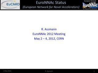 EuroNNAc  Status (European Network for Novel Accelerators)