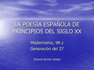 LA POESÍA ESPAÑOLA DE PRINCIPIOS DEL SIGLO XX