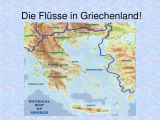 Die Flüsse in Griechenland!