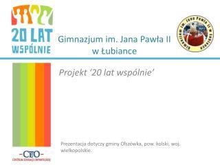 Gimnazjum im. Jana Pawła II w Łubiance