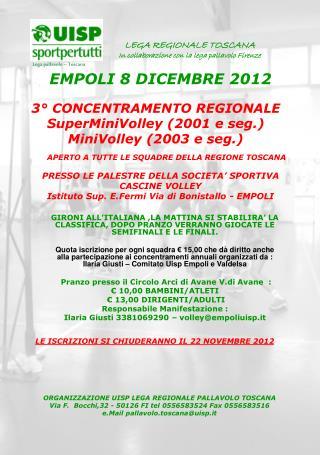 3° CONCENTRAMENTO REGIONALE SuperMiniVolley (2001 e seg.)  MiniVolley (2003 e seg.)