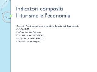 Indicatori compositi Il turismo e l'economia