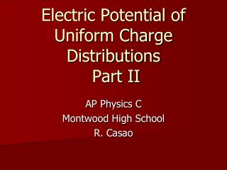 Electric Potential of Uniform Charge Distributions  Part II