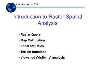 Introduction to Raster Spatial Analysis