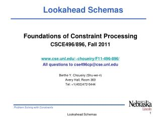 Foundations of Constraint Processing CSCE496/896, Fall 2011 cse.unl/~choueiry/F11-496-896/