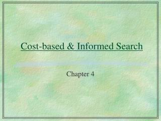 Cost-based & Informed Search