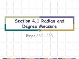 Section 4.1 Radian and Degree Measure