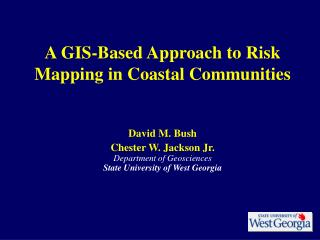 A GIS-Based Approach to Risk Mapping in Coastal Communities