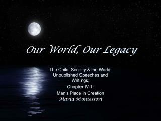 Our World, Our Legacy