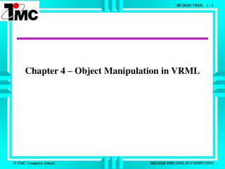 Chapter 4 – Object Manipulation in VRML