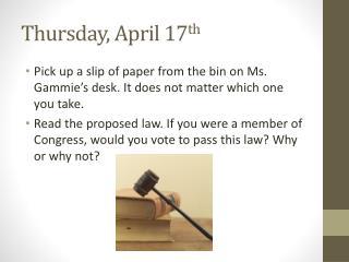 Thursday, April 17 th