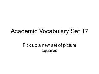 Academic Vocabulary Set 17