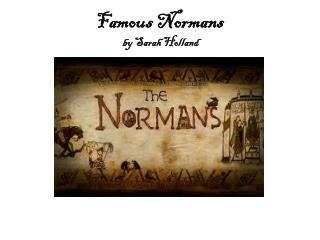Famous Normans  by Sarah Holland