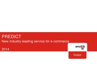 PREDICT New industry-leading service for e-commerce 2014