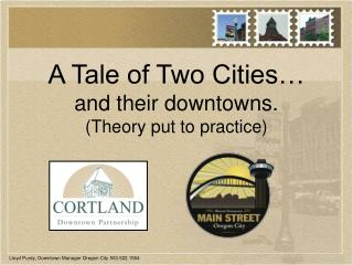 A Tale of Two Cities… and their downtowns. (Theory put to practice)